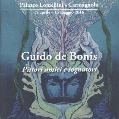 Guido De Bonis. Pittori, amici e sognatori